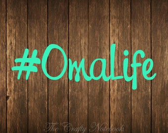 Oma Life #OmaLife Decal Vinyl Sticker • Vehicle • Yeti • Tumbler • Funny • Choose Your Color/Size • Large Orders Welcome