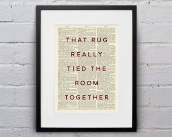 That Rug Really Tied The Room Together / The Big Lebowski - Inspirational Quote Dictionary Page Book Art Print - DPQU198