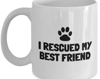 Animal Rescue Mug - Animal Welfare - Pet Adoption Gift - I Rescued My Best Friend