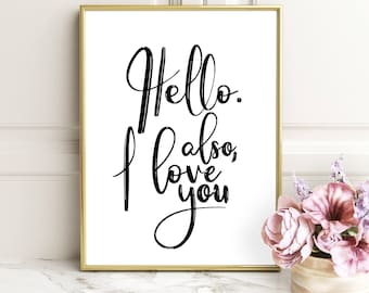 PRINTABLE Art, Hello Also I I Love You, Gift For Him,Wedding Anniversary, Typography Print,Quote Art, Gift For Husband, love Quote,Love Sign