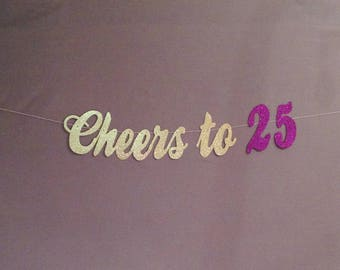 25th Birthday Decorations 25th Birthday Banner, Cheers to 25 Years, 25 and Blessed, Birthday Party Decorations, Cheers