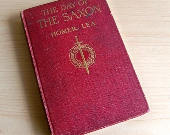 The Day of the Saxon by Homer Lea 1912