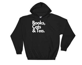 Books, Cats And Tea Statement Book Lover Gift Tea Party Birthday Hooded Sweatshirt