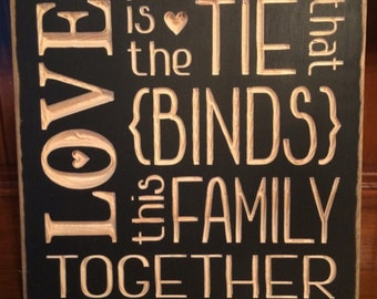 "Custom Carved Wooden Sign - ""Love Is The Tie That Binds This Family Together"""