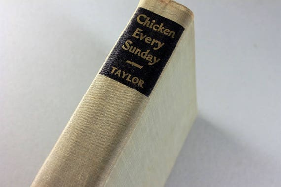 1943 Hardcover Book, Chicken Every Sunday, Rosemary Taylor, First Edition, Autobiography, Nonfiction, Humor,  Illustrated