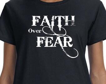 Faith Over Fear Printed T-shirt, Christian Spiritual T-shirt Design, 100% Cotton T-shirt.