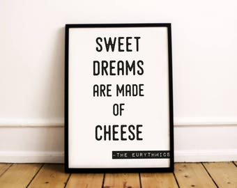 Sweet Dreams Are Made Of Cheese | Cheese Quote | Sweet Dreams Print | Cheese Lover | Cheese Print | Cheese Poster | Cheese Wall Art