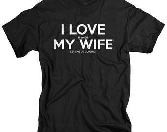Curling Gifts - Husband Gift - Curling T shirt for Men - I Love It When My Wife Tshirts