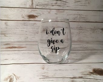 I don't give a sip Wine Glass, Sassy Wine Glass, Wine Lover Gift, No Fox Given
