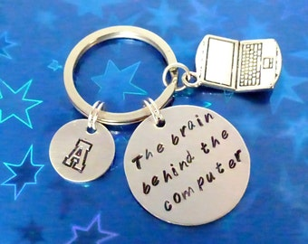Personalized Computer Keychain - Laptop Key Ring - Quote: The brain behind the Computer - Teacher - Classmate - Co-worker - Birthday Gift