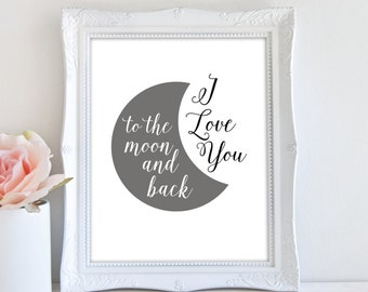 I Love You To The Moon And Back, Printable Wall Art, Moon Art Print, Nursery Print, Typography Print, Instant Download