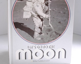 Let's Go to the Moon vintage children's book National Geographic Society