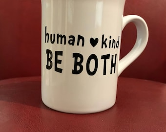 Be Human - Be Kind!  Coffee Mug