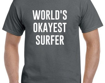 Surfer Shirt-World's Okayest Surfer Gift Surfing