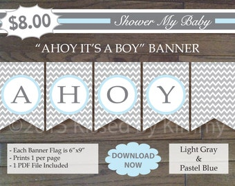 Blue and Gray Nautical Banner - 75% Off Sale - Printable AHOY IT'S A BOY Banner- Light Gray Pastel Blue White-Chevron Birthday Party- C22-15