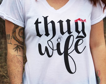 Thug Wife - Thug Wife Shirt - Bridal Shower Gift - Bride Shirt - Wifey vneck - Bride Vneck - Wifey Shirt - Wife Shirt - Bride Gift - Wife -