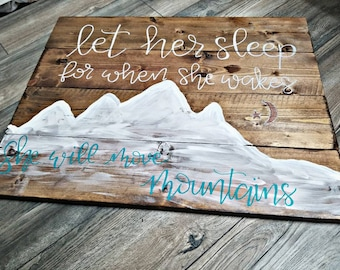 Let Her Move Mountains Rustic Hand-painted Nursery Sign