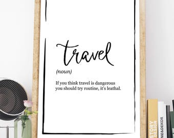 Travel Definition Print - Travel is dangerous? -  Definition Poster, Quote Print, Home Decor, Minimalist Poster, Modern Wall Art, Motivation
