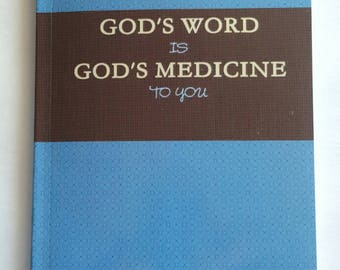Gods Word is Gods Medicine To You, A Self Published Book, By Pamela Palmer - Perfect For Planting God's Healing Promises In Your Heart.