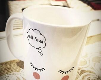 Still Tired Sleepy Eyes Eyelashes Mug