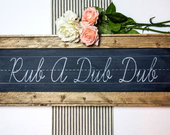 Rub A Dub Chalkboard Wood Sign/Alphabet Chart Style/Bathroom Decor/Farmhouse