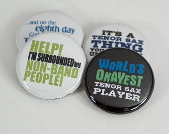 Worlds Okayest Tenor Sax Player + 3 Marching Band One Inch Size Buttons or Magnets - TNX 2
