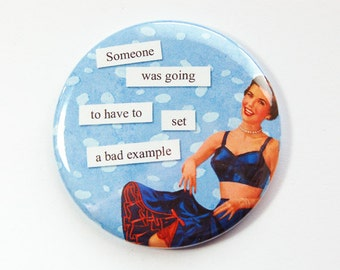 Funny mirror, Pocket mirror, glass mirror, humorous mirror, mirror, purse mirror, Gift for her, Bad Example, Sassy Women, blue (3550)