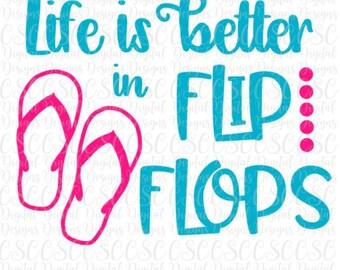 Life is Better in Flip Flops SVG, Summer svg design, Life is Better in Flip Flops Cut File,  Digital File, svg, png, dxf Buy 2 Get 1 Free