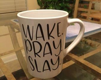 Wake pray slay, attitude mug, motivational mug, coffee mug, 14 oz mug