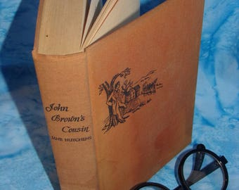 Vintage Book, The Book League of America, 1940s Book . John Browns Cousin,  Vintage Storys. Hard Cover Cloth Book.
