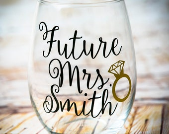 Future Mrs  Future Mrs Personalized Wine Glass  Bride to be Wine Glass  Engagement Wine Gift  Stemless Wine Glass  Wedding Wine Glass