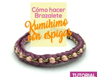 Brazalete Kumihimo con Espigas Ebook PDF con Video Tutorial