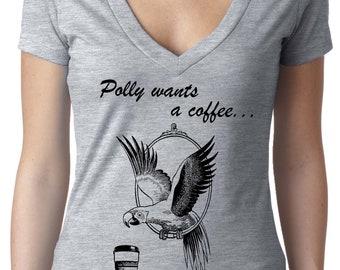 coffee gift - coffee shirt - funny coffee shirt - funny tshirt - funny mom shirt - parrot shirt -vintage - polly wants a coffee -deep  vneck