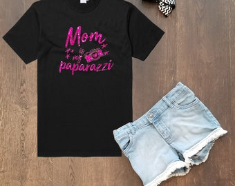 Mom Is My Paparazzi T-Shirt/Tank/Baseball Tee/Onsie