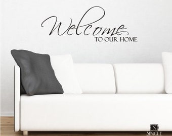 Welcome to Our Home Wall Decal - Vinyl Stickers Art Words Lettering Custom Home Decor