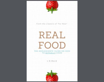 Real Food - The Adolescents' Guide On How To Actually Cook (ebook download)