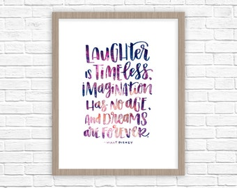 Laughter Is Timeless, Imagination Has No Age, and Dreams Are Forever   Walt Disney Quote   Disney Print   Kids Room Decor   Nursery Art
