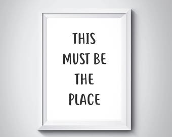 This Must Be The Place Movie Quote Print Black and White Typography Art Wall Art Minimalist Decor Quote Poster Scandinavian
