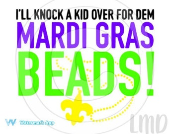 ill knock a kid over for dem mardi gras beads