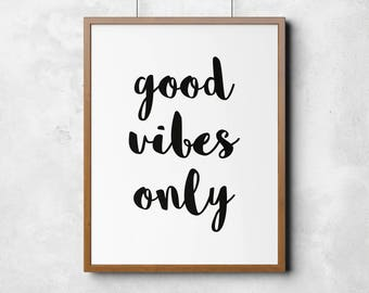 Good Vibes Only, printable art, motivation, typography poster, wall art, good vibes, black and white wall decor, home print
