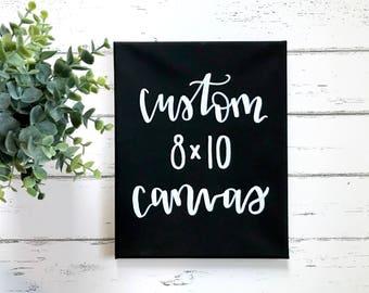 Custom canvas 8x10- custom quote sign, custom sign, custom canvas, custom canvas art, custom sign, canvas wall art, custom wall decor