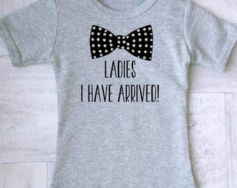 Ladies I have arrived baby clothes, Funny baby boy clothes, Baby boy bow tie clothes, Baby boy cute clothes