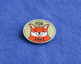 For fox sake cute badge brooch pin wooden wood painted gift present idea animal pun