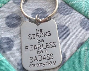 Be Strong, Be Fearless, Be a Badass Everyday, Cancer Survivor, Gift for Dad, Unique Gift, Athlete Present