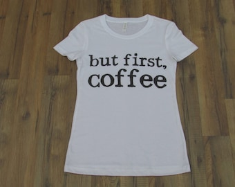 But First, Coffee, Mom's love coffee, comfy, trendy, with a really cute saying