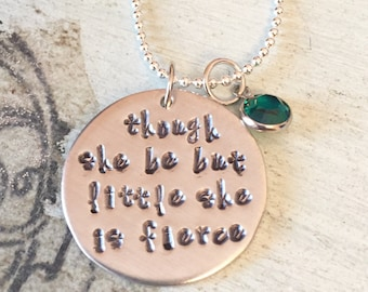 Though she be but little she is fierce necklace. Shakespeare quote. Inspirational jewelry.