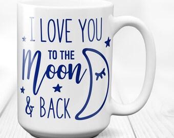 I love you / to the moon and back / coffee mug / mug / moon and back / gift for her / i love you mug / love mug / gift for him / 15 oz mug