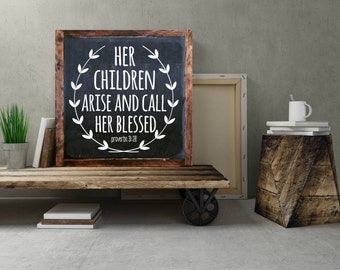 Her children arise and call her blessed proverbs 31 28 wood sign home decor rustic distressed Mothers day gift, Mom Christian Mom Quote #8