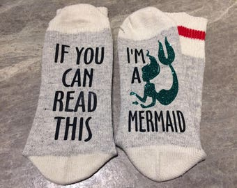 If You Can Read This ... I'm A Mermaid (Socks)