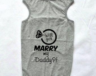 Will You Marry My Daddy Marriage Proposal Idea Dog Shirt. Large Breed Pet Clothes. Engagement Announcement Idea.